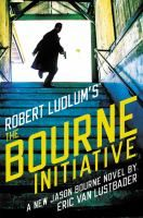 The Bourne Initiative (Bourne #14) by Eric Van Lustbader, Created by Robert Ludlum.  Release Date 6/13/17.