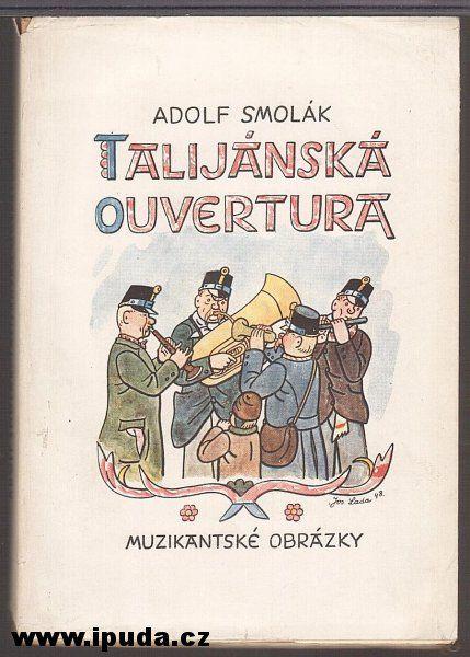 TALIJÁNSKÁ OUVERTURA (Muzikantské obrázky)(Smolák Adolf,obálka Lada Josef) > 1953antikvariát
