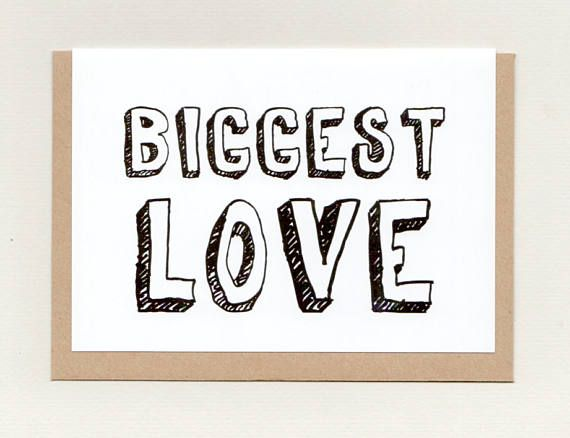 BIGGEST LOVE . greeting card . art card . valentines wedding