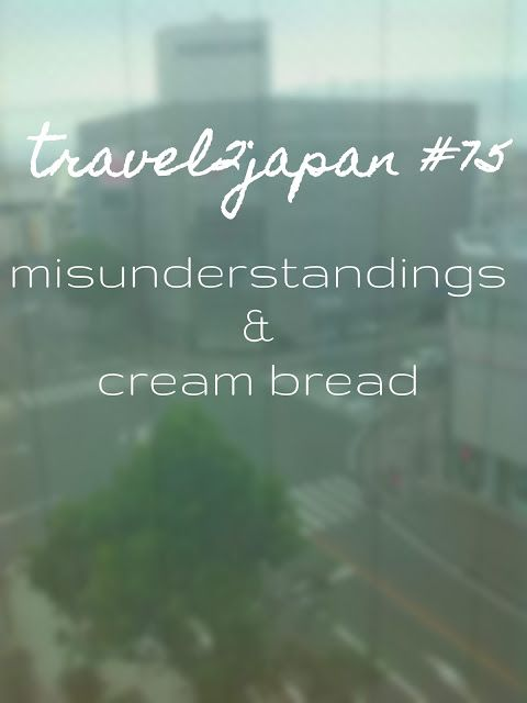 plannedpastel: travel2japan  #75 misunderstandings and cream brea...