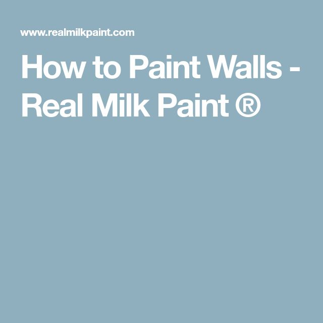 How to Paint Walls - Real Milk Paint ®