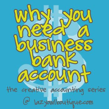 Opening a Business Bank Account - why etsy businesses need a separate bank account by lazy owl boutique