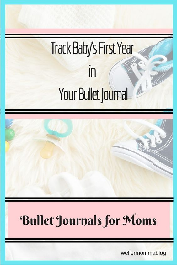 """Let your bullet journal help you keep sane and remember your first year with a new baby. Feeding schedules, doctor appointments, pediatrician recommendations and those """"firsts"""" can find a place in your bullet journal for moms. Track baby's first year bullet journal."""