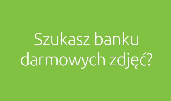http://adream.pl/blog/zdjecia/banki-darmowych-zdjec/