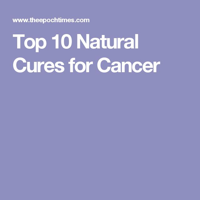 Top 10 Natural Cures for Cancer