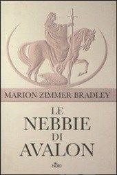 Recensione: Le nebbie di Avalon di Marion Bradley Zimmer