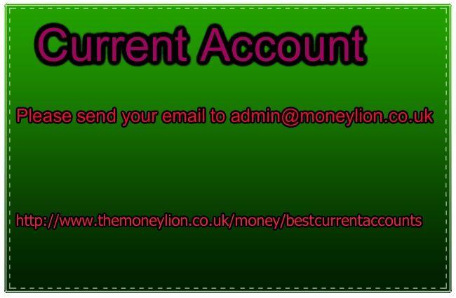 http://www.themoneylion.co.uk/money/bestcurrentaccounts Please send your email to admin@moneylion.co.uk current accounts