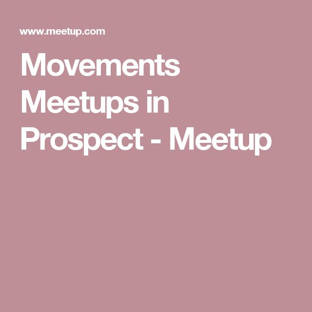 Movements Meetups in Prospect - Meetup