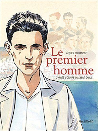 Le Premier Homme - Albert Camus, Jacques Ferrandez, Alice Kaplan