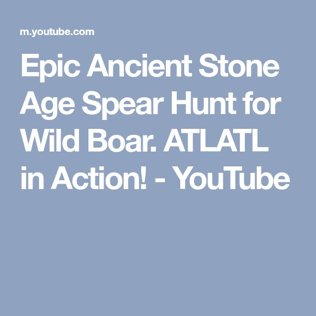 Epic Ancient Stone Age Spear Hunt for Wild Boar. ATLATL in Action! - YouTube