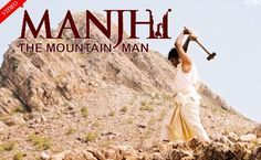 Full Movie Download of Manjhi: The Mountain Man (2015)   Free HD Movie Download