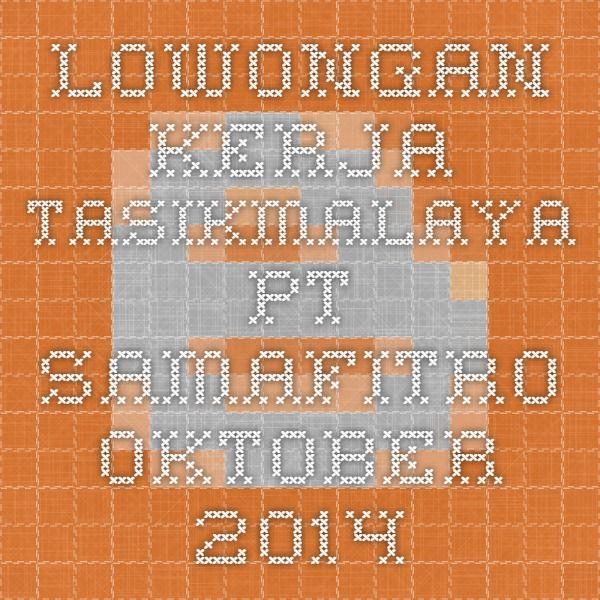 Lowongan Kerja Tasikmalaya PT Samafitro Oktober 2014