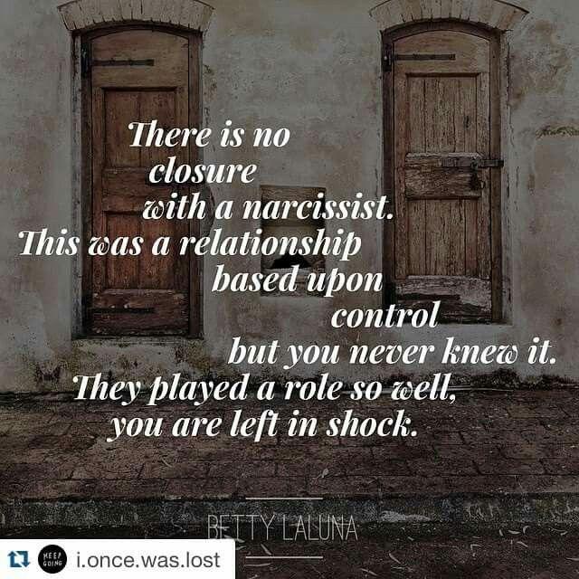 No closure. Narcissistic sociopath relationship abuse