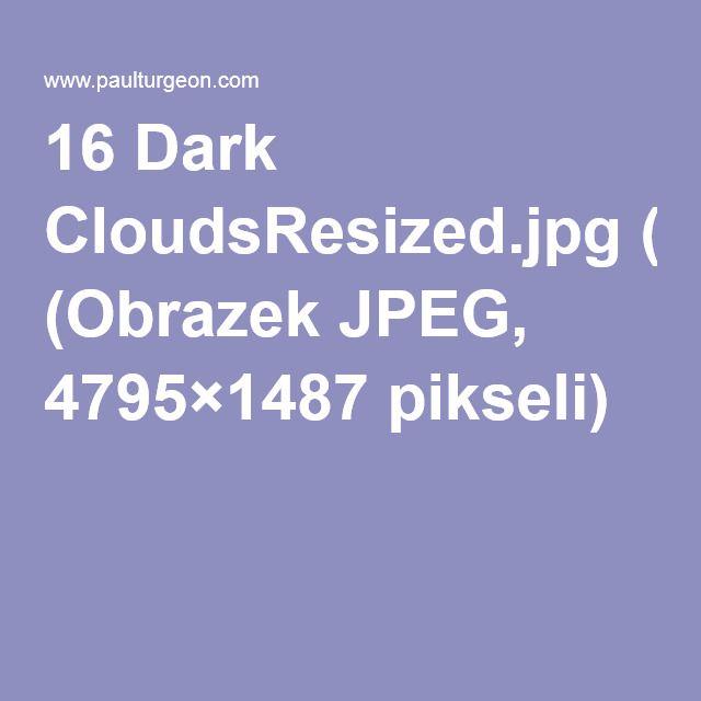 16 Dark CloudsResized.jpg (Obrazek JPEG, 4795×1487pikseli)