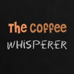 I am the coffee whisperer!