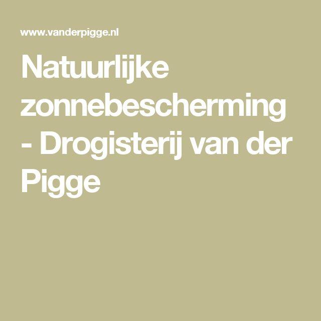Natuurlijke zonnebescherming - Drogisterij van der Pigge