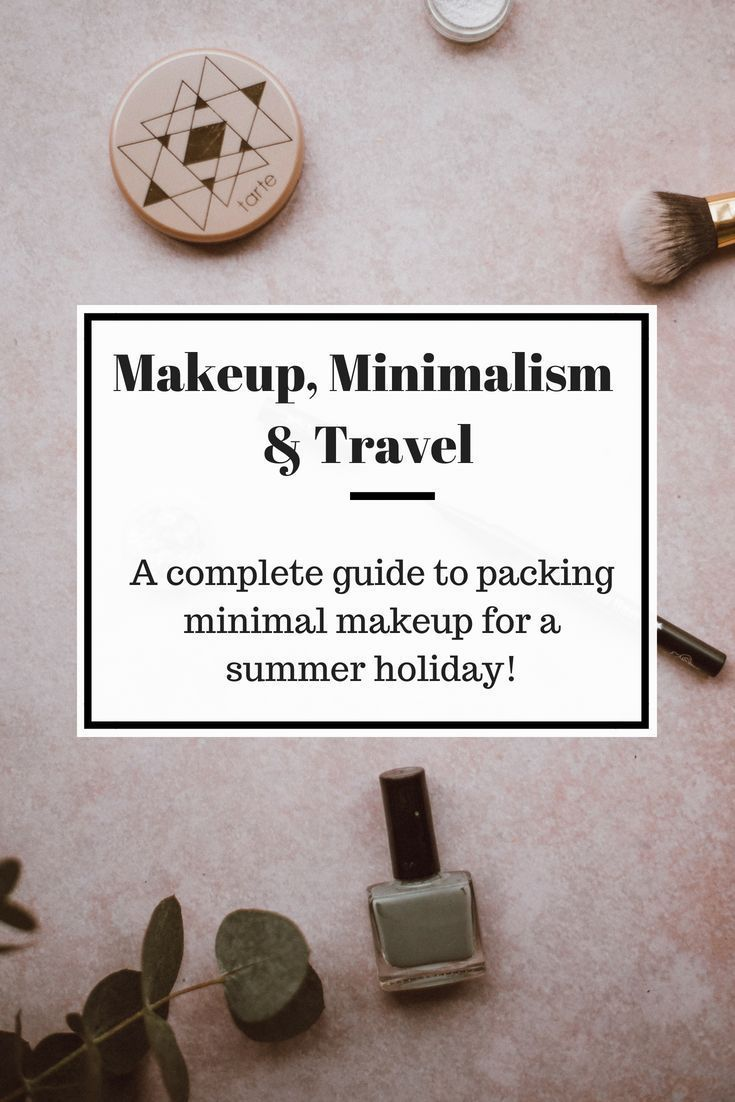 Makeup, Minimalism and Travel – How do manage them all? With this easy guide you…