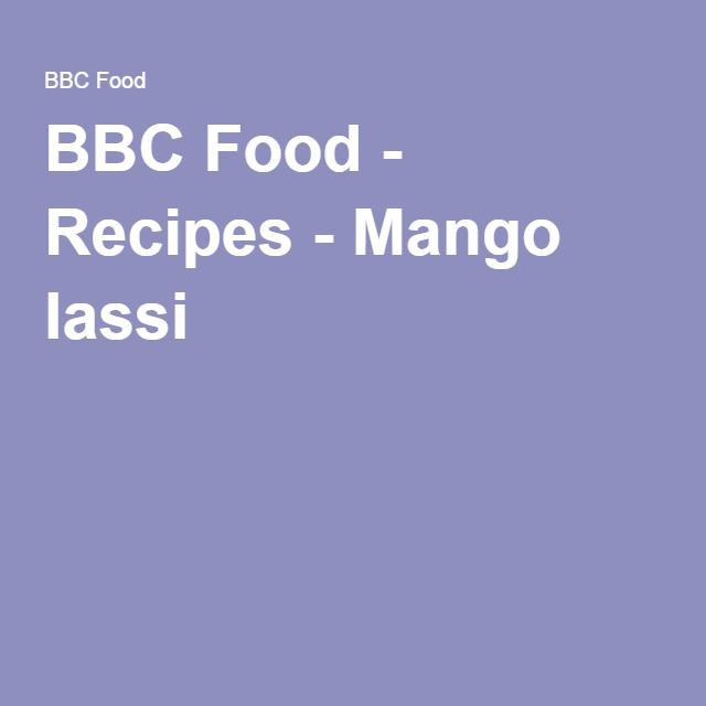 The 25 Best Mango Recipes Bbc Ideas On Pinterest