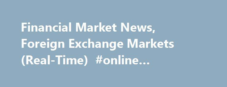Financial Market News, Foreign Exchange Markets (Real-Time) #online #currency #transfer http://currency.remmont.com/financial-market-news-foreign-exchange-markets-real-time-online-currency-transfer/  #foreign exchange finance # — Mkt Concerned New Rule Will Reduce WMP Funds Available For Bond Investment BEIJING (MNI) – China's interbank bond yields spiked this week after the central bank's latest tightening move against banks' wealth management products (WMPs), while not in place yet, badly…