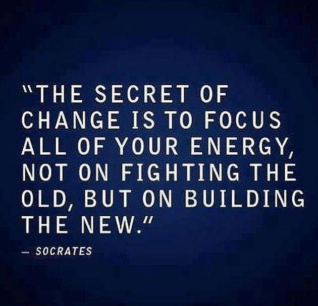 The secret of change is to focus all of your energy, not on fighting the old, but on building the new. #Life #Coaching #Advice www.Your24hCoach.com