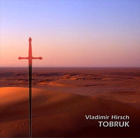 Vladimír Hirsch / Tobruk (2008)