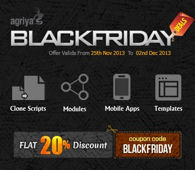 """@Agriya's amazing Black Friday deals has started Utilize week long Black Friday deal to get 20% discount on its clone scripts, modules and themes. Just choose them in Agriya store and enter the coupon code """"BLACKFRIDAY"""". This deal is live from 25th November 2013 to 2nd December 2013.  http://www.agriya.com/products?utm_source=agriya&utm_medium=pinterest&utm_campaign=25.11.2013"""