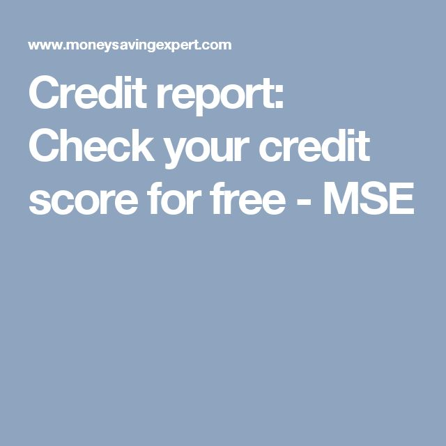 Credit report: Check your credit score for free - MSE