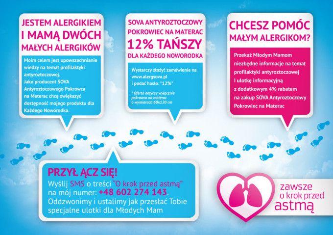 """Akcja """"Zawsze o krok przed astmą"""" była prowadzona przez Fundatora Magdalenę Gruszczyńską – producenta pokrowców antyroztoczowych SOVA. Polegała na upowszechnianiu wiedzy na temat profilaktyki antyroztoczowej oraz udzielaniu specjalnego rabatu na zakup SOVA Antyroztoczowego Pokrowca na Materac dla każdego noworodka. #alergia #astma #noworodek #dziecko"""