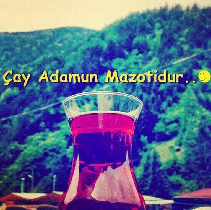 Çay Adamun Mazotidur.. :)