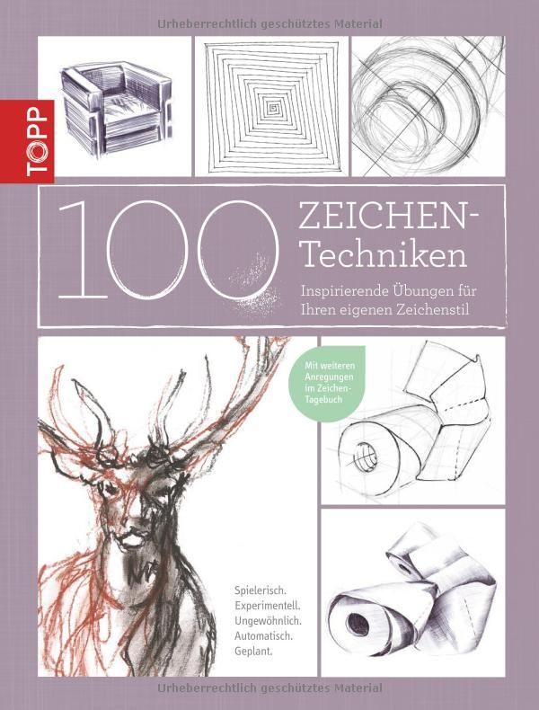 100 zeichentechniken inspirierende bungen f r ihren eigenen zeichenstil monika. Black Bedroom Furniture Sets. Home Design Ideas