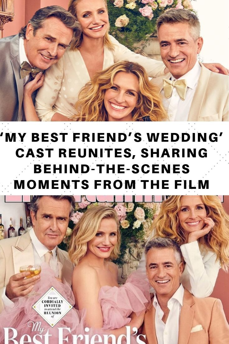 My Best Friend S Wedding Cast Reunites Sharing Behind The Scenes Moments From The Film My Best Friend S Wedding Old Girl Names My Best Friend