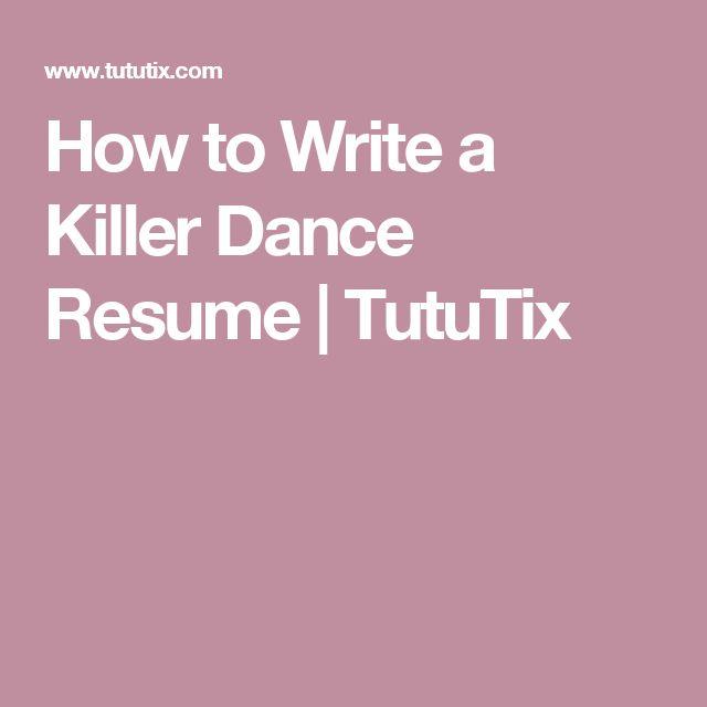 How to Write a Killer Dance Resume | TutuTix