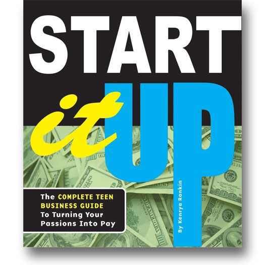 Start It Up : The Complete Teen Business Guide to Turning Your Passions Into Pay by Kenrya Rankin. Business journalist Rankin tells teens how to start and structure a company and turn your dreams into dollars. #business
