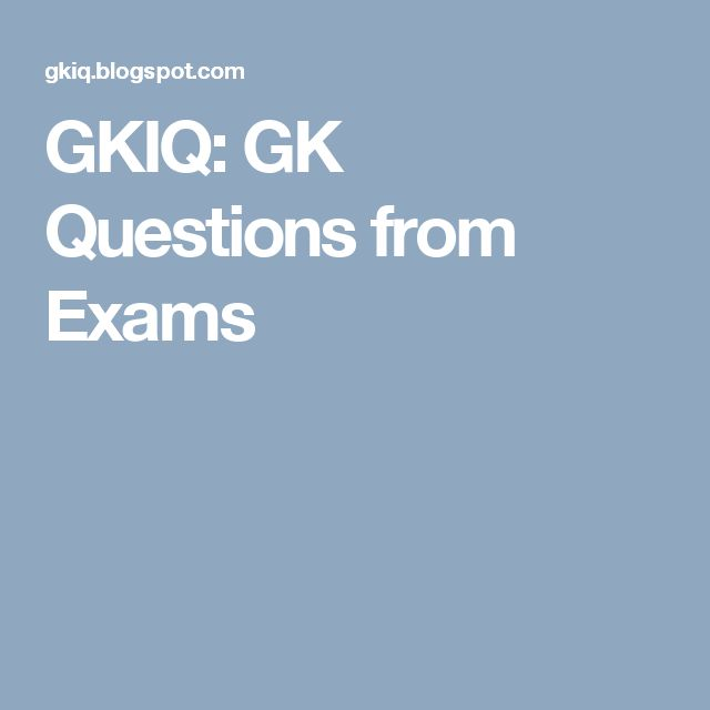 GKIQ: GK Questions from Exams
