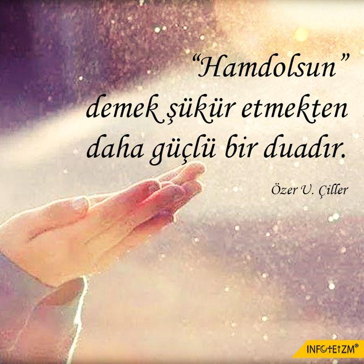 """""""Hamdolsun"""" demek şükür etmekten daha güçlü bir duadır. #şükür #nimet #hamd…"""