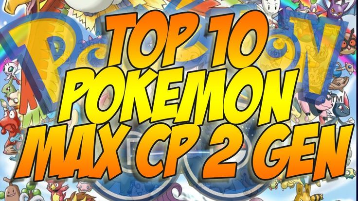 TOP 10 POKEMON MAX CP 2^ GENERAZIONE: POKEMON GO  GEN 2 [ITA]