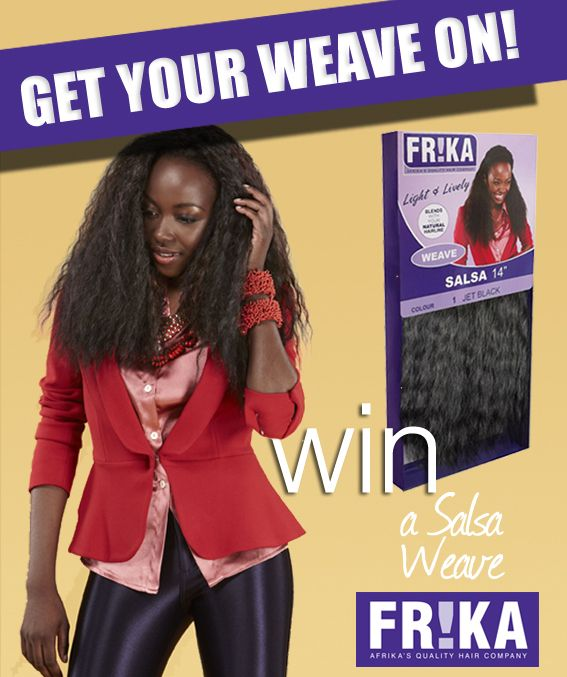 Competition Closed > In celebration of Women's Month - FR!KA is giving away one of their most popular weaves - the SALSA.