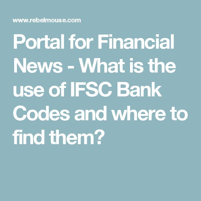 What is the use of IFSC Bank Codes and where to find them?