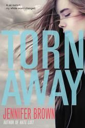 Torn Away by Jennifer Brown (F BRO)  Issues