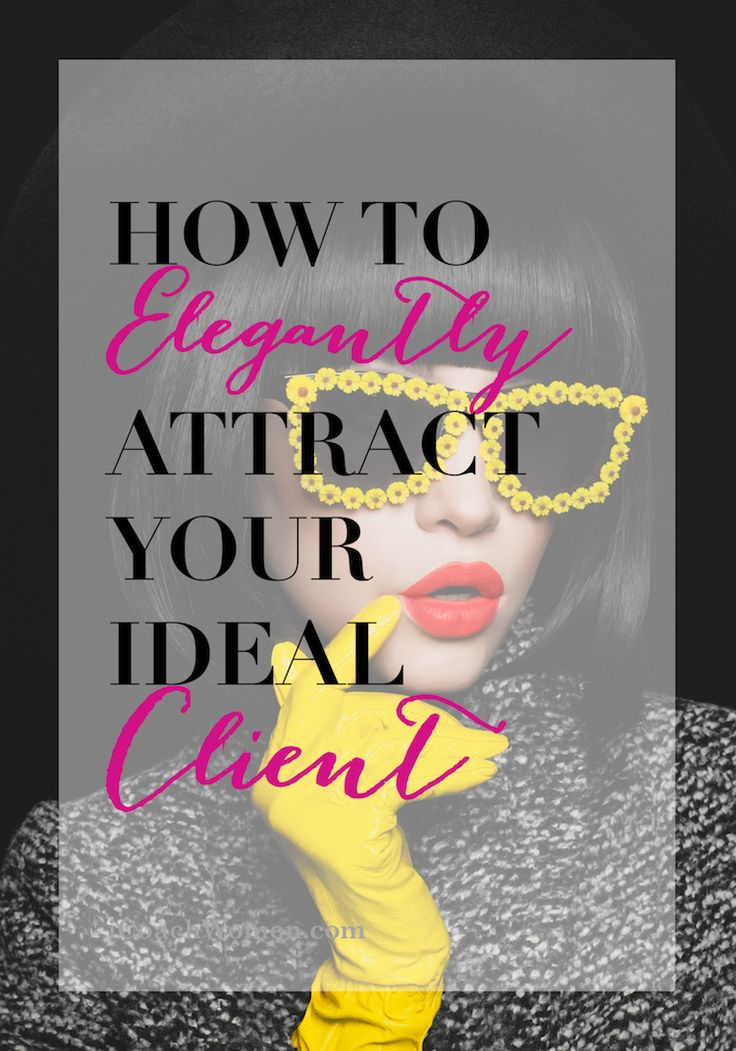 Attract Your Ideal Client