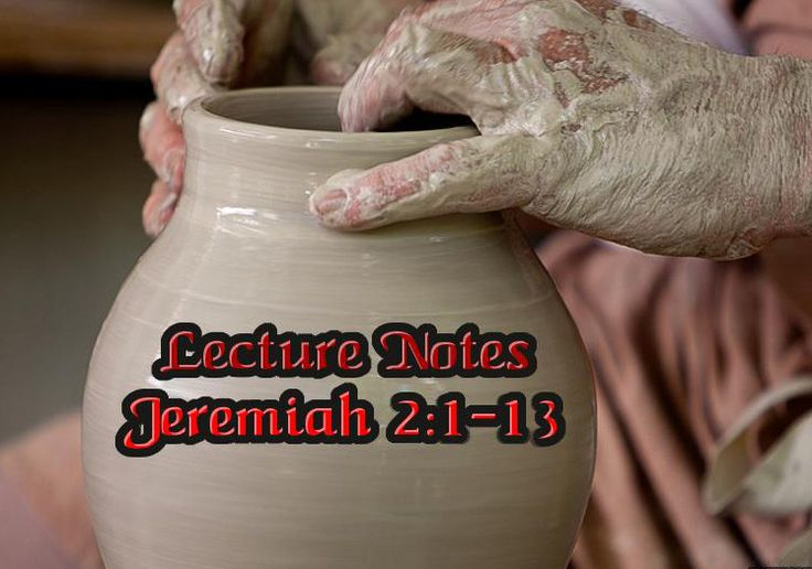 03 Jeremiah 2:1-13 Why is God so difficult to believe in? — Wednesday in the Word