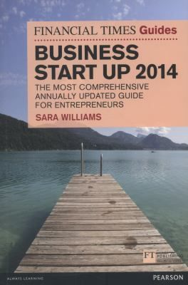"Williams, Sara. ""The Financial Times guide to business start up 2014"". Harlow, England ; New York : Financial Times Prentice Hall, 2010. Location: 10.51-WIL IESE Barcelona"