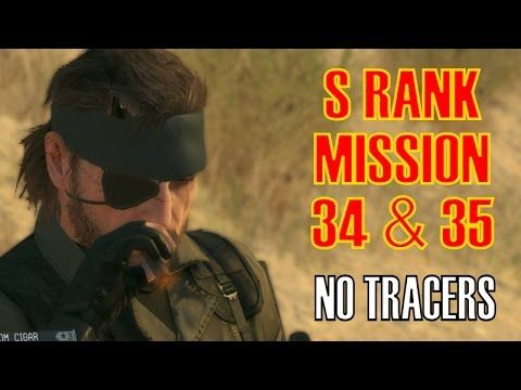 Metal Gear Solid 5 The Phantom Pain Mission 34 & 35 S Rank NO TRACERS