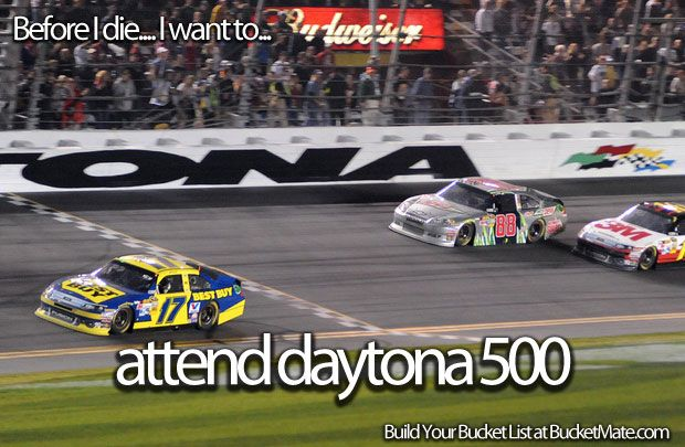 Before I die, I want to...Attend Daytona 500