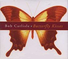 Butterfly Kisses by Bob Carlisle. Makes me miss my dad.