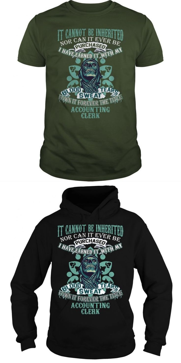 ACCOUNTING CLERK It Cannot Be Inherited Nor Can It Ever Be Purchased I Have Earned It With My Blood, Sweat And Tears I Own It Forever The Title ACCOUNTING CLERK  Guys Tee Hoodie Sweat Shirt Ladies Tee Guys V-Neck Ladies V-Neck Unisex Tank Top Unisex Longsleeve Tee Jos A Bank T Shirts Joseph A Bank T Shirts Unit Clerk T Shirts Bank Of Baroda T Shirt