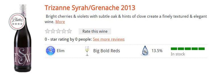 Trizanne Syrah/Grenache 2013  Bright cherries & violets with subtle oak & hints of clove create a finely textured & elegant wine R120.00 per bottle*