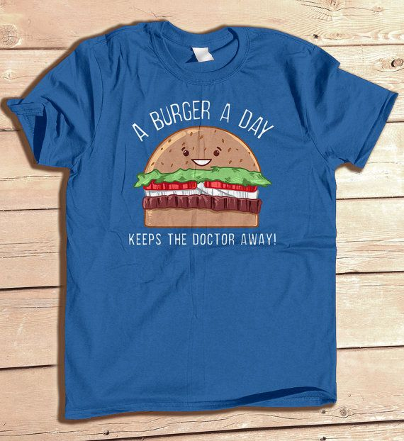 A Burger A Day Keeps the Doctor Away funny tshirt hamburger food t-shirt typography tee cute shirt christmas gift mom dad father