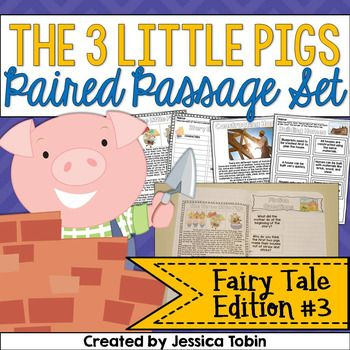 Three Little Pigs Paired PassagesThis product comes with a paired set, which is 2 different Three Little Pigs passages. The two different Three Little Pigs stories are a nonfiction story about constructing houses and a fiction story, plus questions and comprehension work for both.
