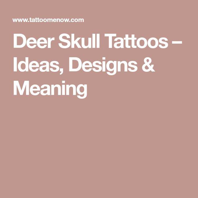Deer Skull Tattoos – Ideas, Designs & Meaning